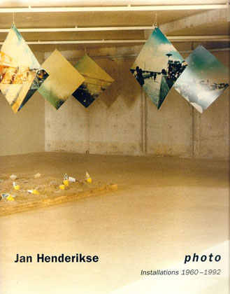 Jan Henderikse Photo. Installations 1960-1992.